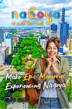 Nagoya is not boring | Make Epic Memories Experiencing Nagoya